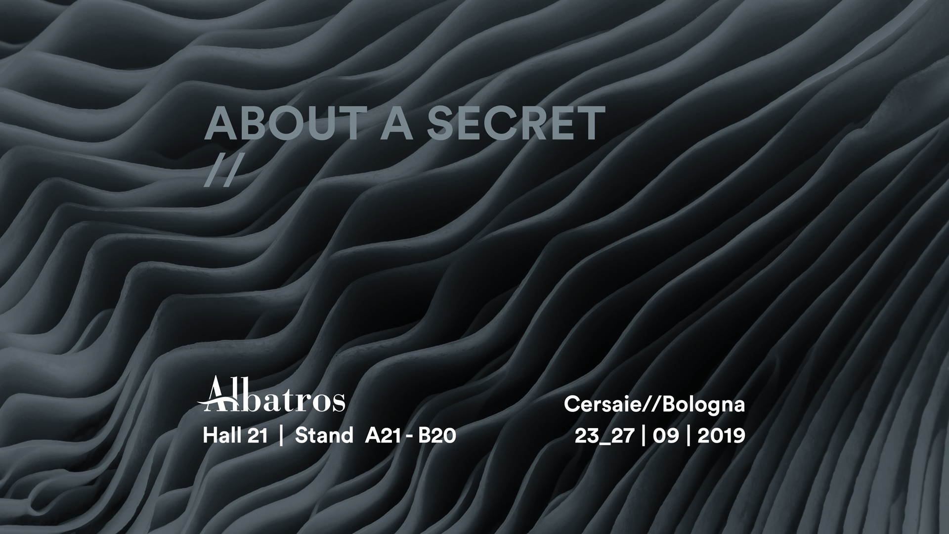 About a secret_Albatros_Cersaie